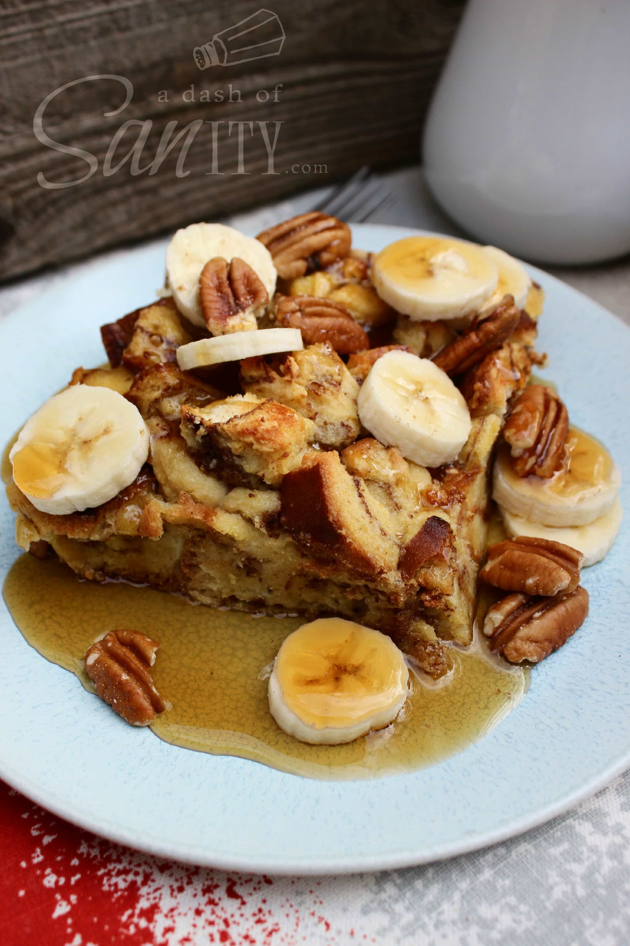 Banana Foster Baked French Toast - A Dash of Sanity