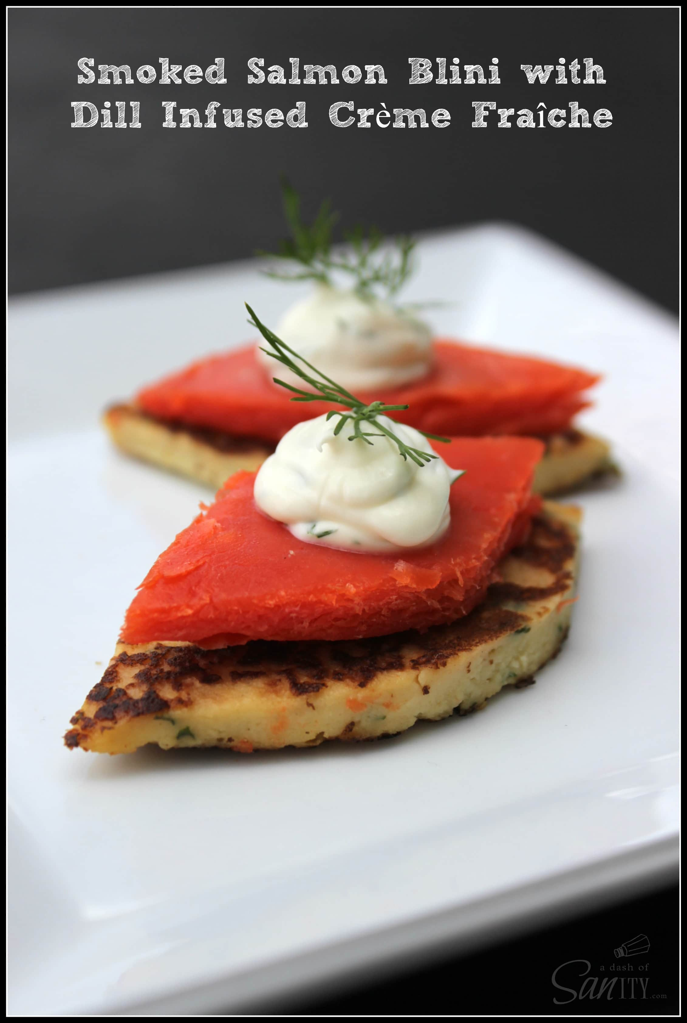 Homemade Blinis with Smoked Sockeye Salmon and Dill Infused Crème Fraiche