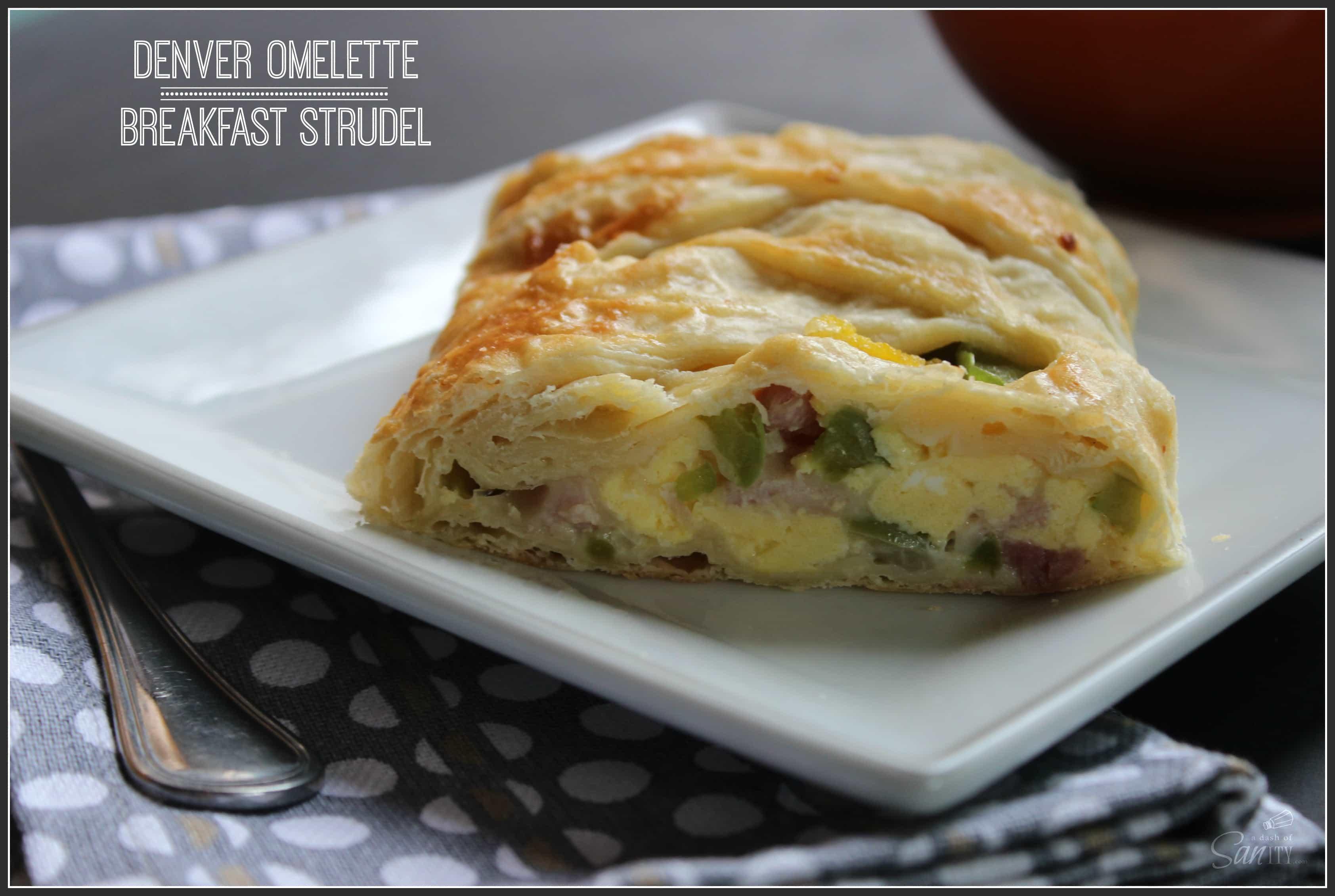 Denver Omelet Breakfast Strudel - an easy, yet elegant breakfast with ...