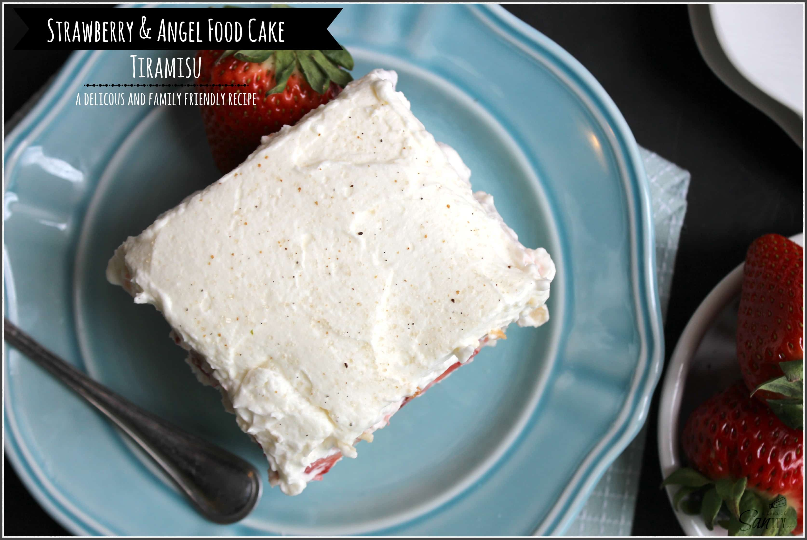 Strawberry & Angel Food Cake Tiramisu – a delicious & family friendly recipe
