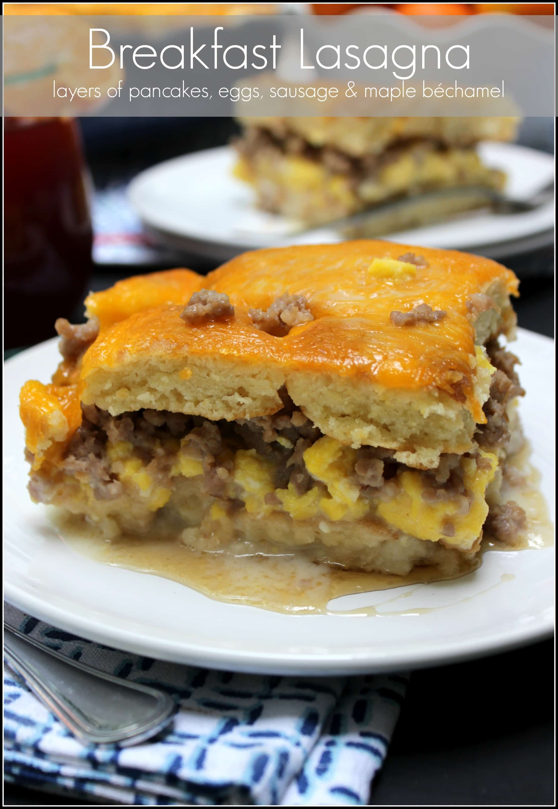 Breakfast Lasagna | layers of pancakes, eggs, sausage and maple béchamel