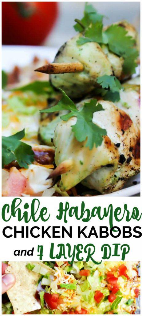 Chile Habanero Chicken Kabobs & 7-Layer Dip pinterest image