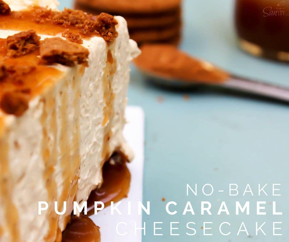 No-Bake Pumpkin Caramel Cheesecake - A Dash of Sanity