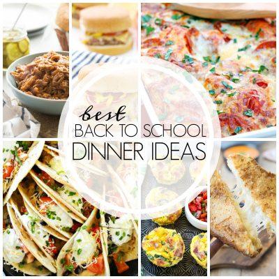 20+ Best Back to School Dinner Ideas