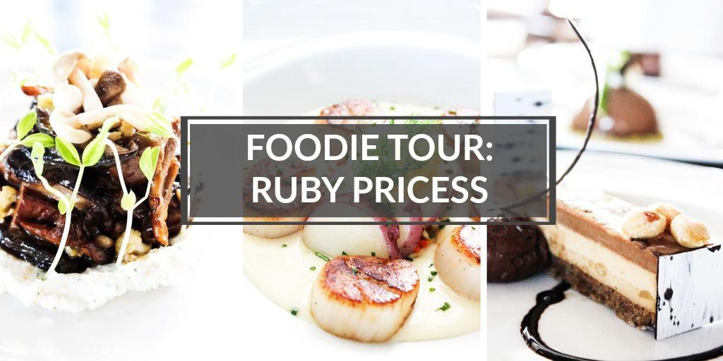 Foodie Tour: Ruby Princess