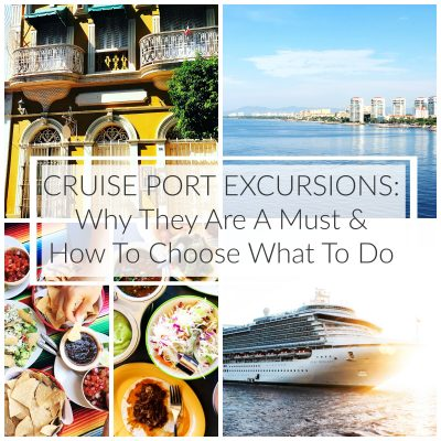 Cruise Port Excursions: Why They Are A Must & How To Choose What To Do