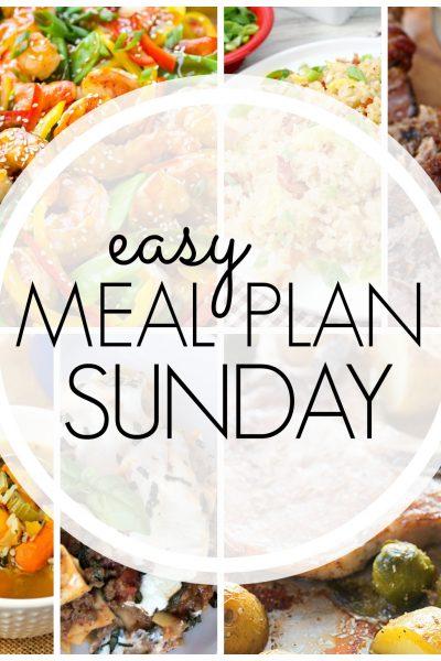 Easy Meal Plan Sunday {Week 76}