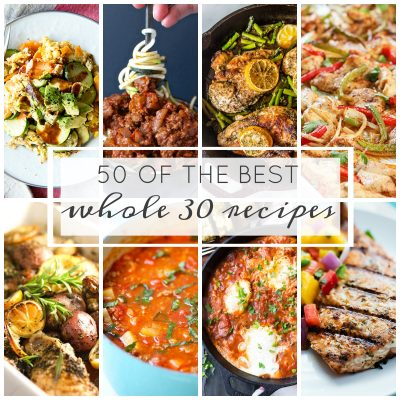 50 of the Best Whole 30 Recipes