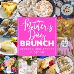 MOTHER'S DAY BRUNCH: RECIPES & IDEAS