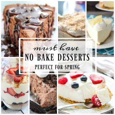 MUST HAVE SPRING NO BAKE DESSERTS