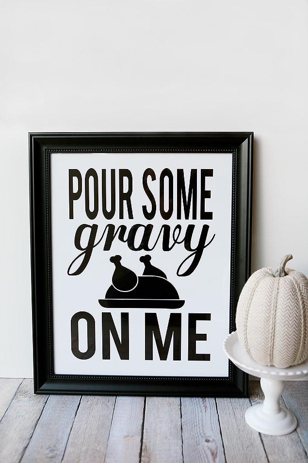 """Pour Some Gravy on Me"""" free printable"""