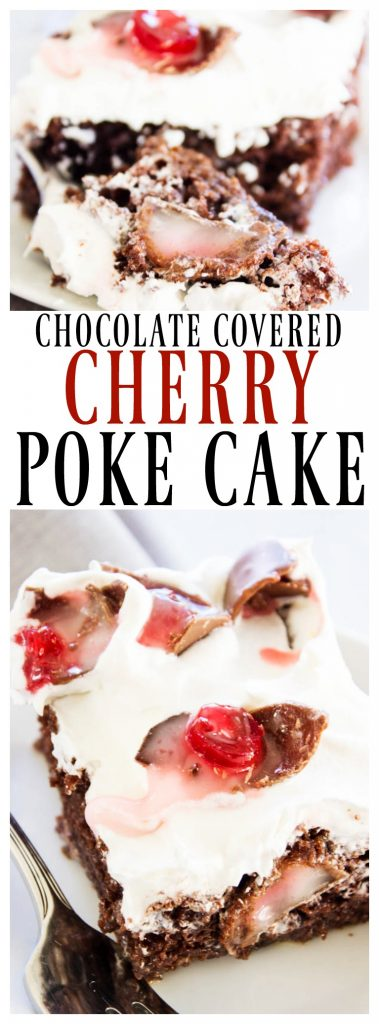 CHOCOLATE COVERED CHERRY POKE CAKE - A rich & gooey chocolate cake with chocolate covered cherries; spread some holiday cheer with this simple dessert.