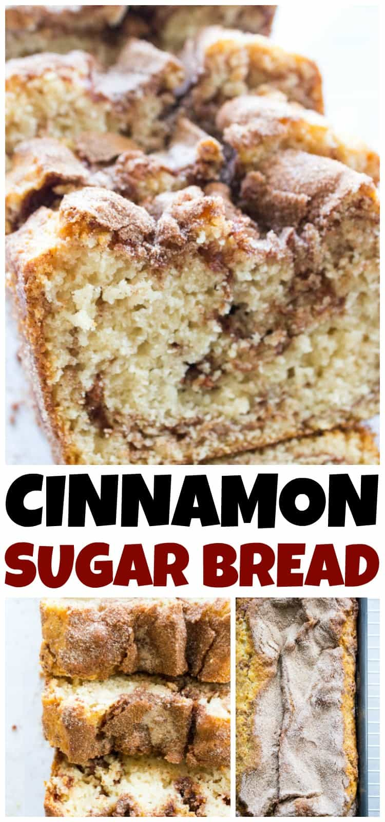 text: Cinnamon sugar bread collage of photos of sliced cinnamon sugar bread